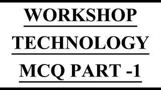 WORKSHOP TECHNOLOGY MOST IMP MCQ PART -1