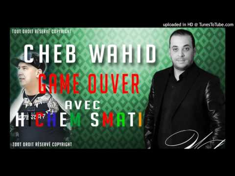 Cheb Wahid & Hichem Smati 2016 - Game Over
