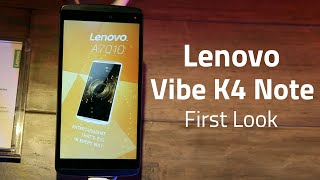 Lenovo Vibe K4 Note First Look