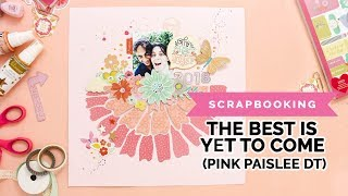 The Best is Yet to come (Pink Paislee, Paige Evans, Scrapbooking)
