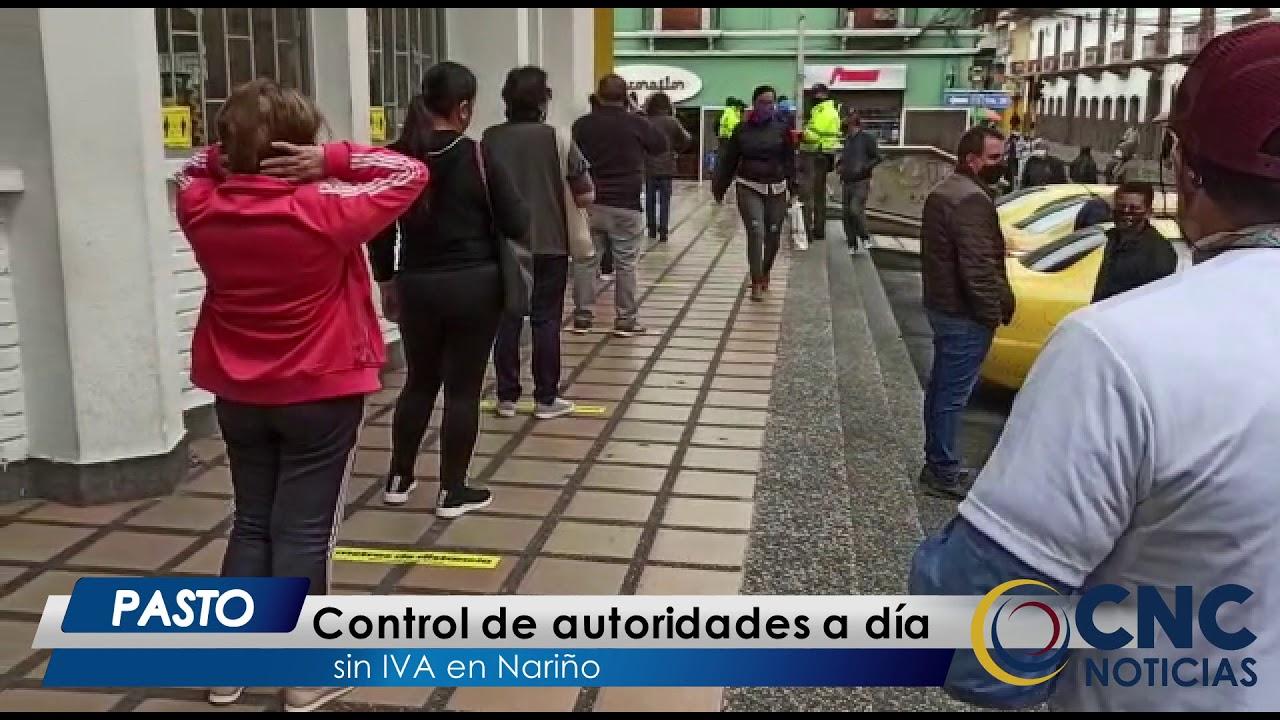 CncNoticiasPasto | Control de autoridades a día sin IVA en Nariño