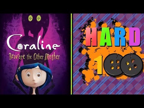 The Hard 100: Coraline: Beware The Other Mother