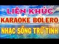Liên Khúc Karaoke Bolero Nhạc Vàng   Karaoke Trữ Tình Tuyển Tập Hay Nhất 2018