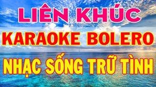 Liên Khúc Karaoke Bolero Nhạc Vàng | Karaoke Trữ Tình Tuyển Tập Hay Nhất 2018