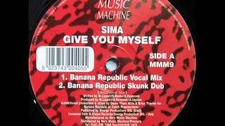 Sima -- Give You Myself (Banana Republic Vocal Mix)
