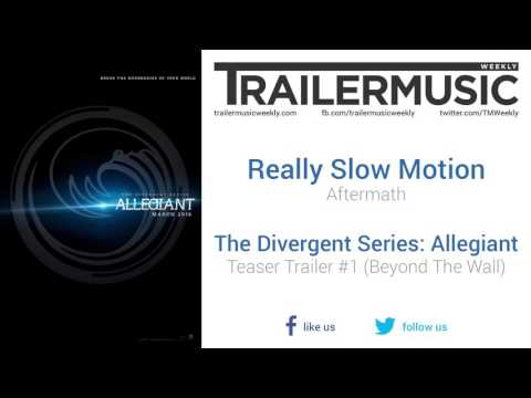 Allegiant - Teaser Trailer #1 Exclusive Music #2 (Really Slow Motion - Aftermath)