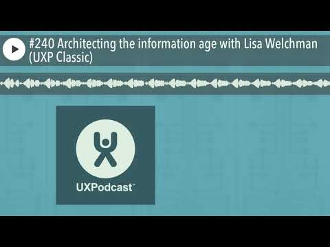 #240 Architecting the information age with Lisa Welchman (UXP Classic)