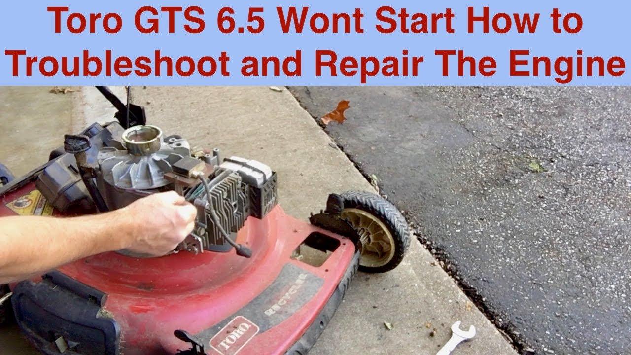 Toro GTS 6 5 Wont Start How to Troubleshoot and Repair The Engine