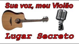 Baixar Sua voz, meu Violão. Lugar Secreto - Gabriela Rocha. (Karaokê Violão)
