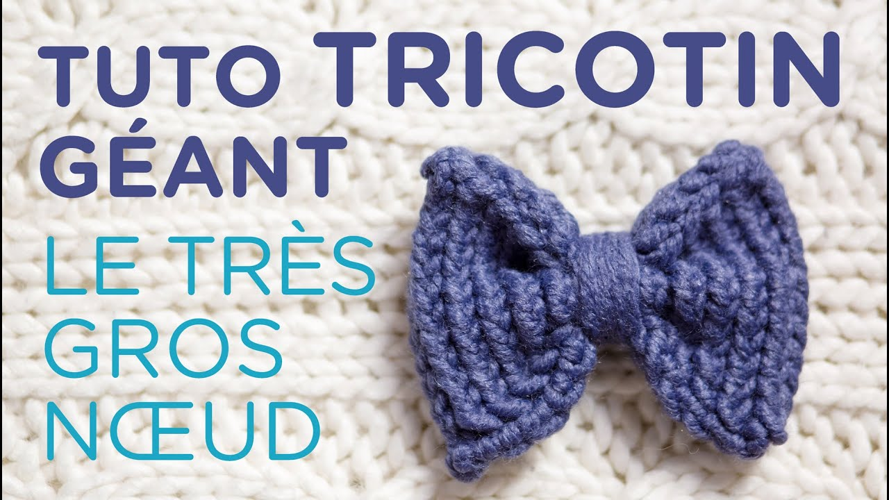 Hervorragend Tuto tricotin : le gros noeud - YouTube MS09