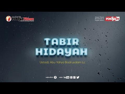 Tabir Hidayah l Ustadz Abu Yahya Badrusalam, Lc..