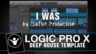 Deep House Logic Pro X Template - I Was by Saftik