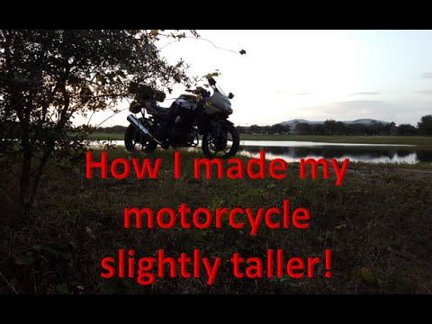 How I made my motorcycle slightly taller… semi universal mods