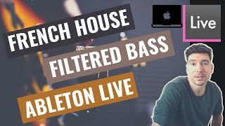 French House Filtered Bass in Ableton Live