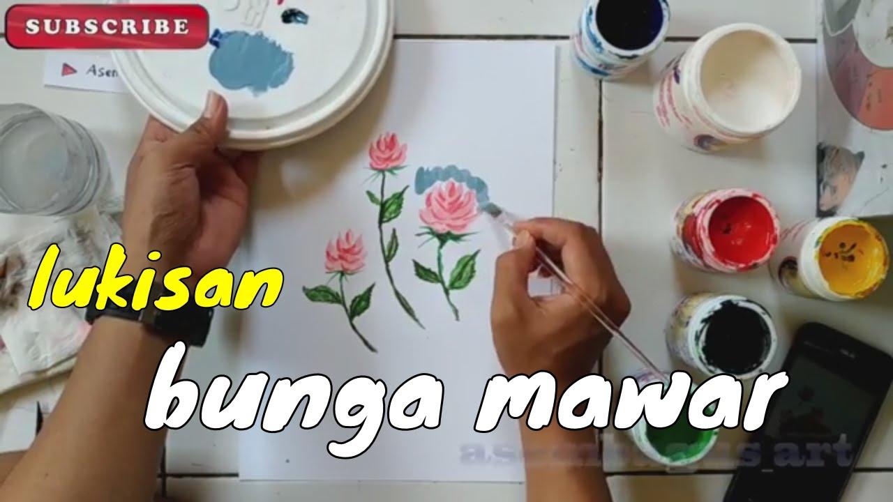 Membuat Lukisan Bunga Mawar Yang Indah Dan Mudah Youtube