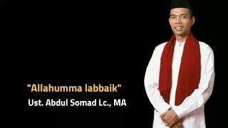 Allahumma Labbaik || Ust  Abdul Somad Lc ,MA
