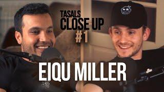 Tasals Close-up #1 -Eiqu Miller