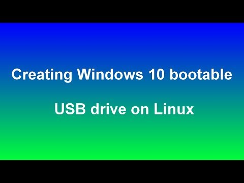 Creating Windows 10 bootable USB drive on Linux