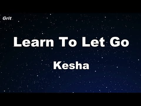 Learn To Let Go - Kesha Karaoke 【No Guide Melody】 Instrumental