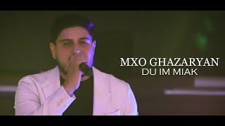 Mxo Ghazaryan- Du Im Miak 2021