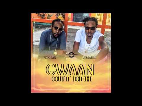 Popcaan Ft. Versatile - Gwaan Out Deh (Raw) [11 Eleven Riddim] January 2017