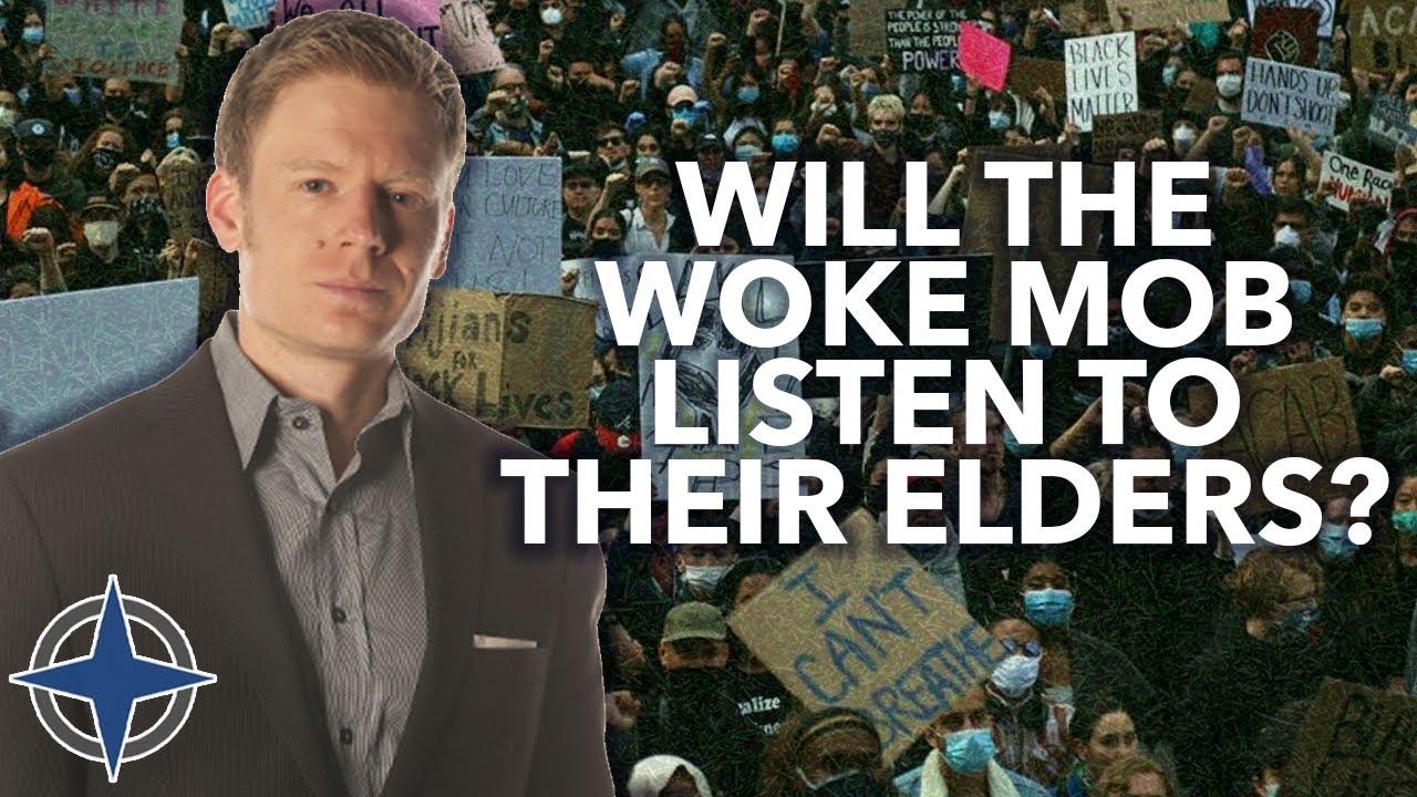 Will the woke mob listen to their elders?