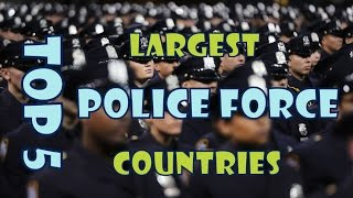 Top 5 largest police force in the world