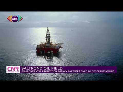 EPA partners GNPC to decommission oil rig in Saltpond Oil Field | Citi Newsroom