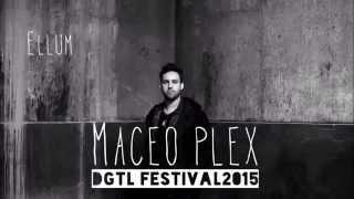 Maceo Plex - Live • DGTL Festival • [2015-04-04]
