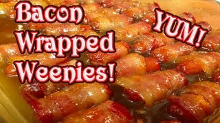 Bacon Wrapped Weenies~with Brown Sugar Butter Sauce