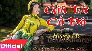 Giã Từ Cố Đô - Hương Mơ [Official Audio]