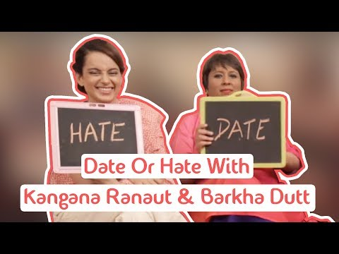 Date Or Hate | Kangana Ranaut & Barkha Dutt Interview