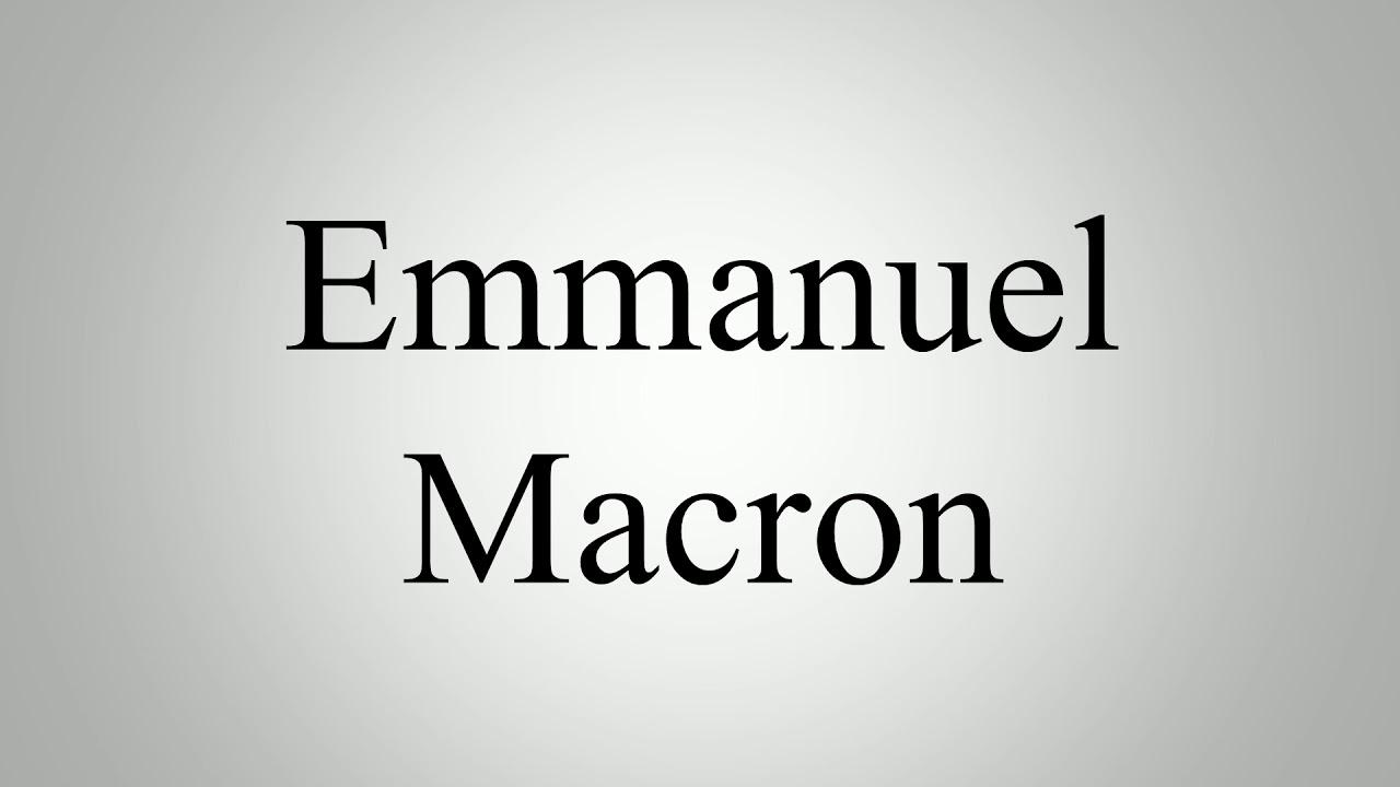 Learn How To Pronounce Emmanuel Macron Youtube