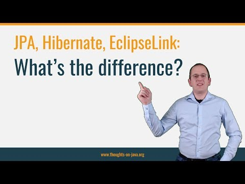 Difference between JPA, EclipseLink & Hibernate
