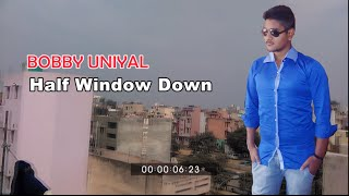 Download Hindi Video Songs - Half Window Down | Official Video Song Trailer | Bobby Uniyal