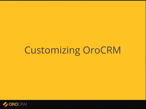 Customizing OroCRM