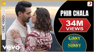 Phir Chala - Official Lyric Video | Ginny Weds Sunny | Payal Dev | Jubin Nautiyal