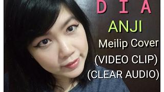 DIA - ANJI (VIDEO CLIP, CLEAR AUDIO)( English Lyrics Desc.Box) - MEILIP COVER VERSION