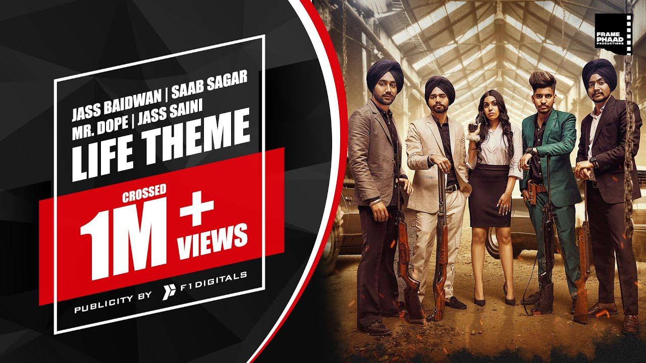 Life Theme - Jass Baidwan | Saab Sagar | Mr. Dope | Jass Saini | New Punjabi Song 2020