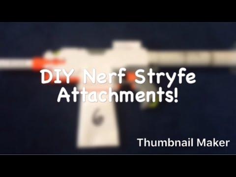 DIY Nerf Stryfe Attachments!