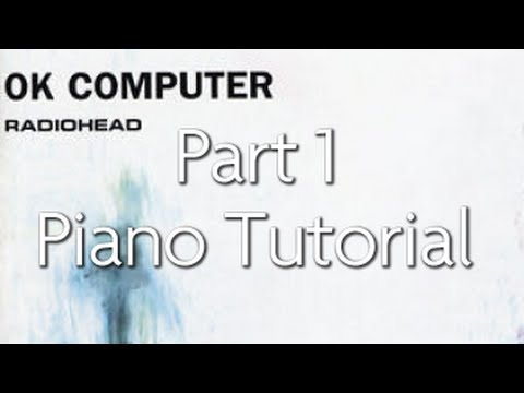 How To Play Karma Police By Radiohead On Piano Part 1 Youtube