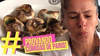 Experimentando comidas em Paris | Viagem com Adriane Galisteu