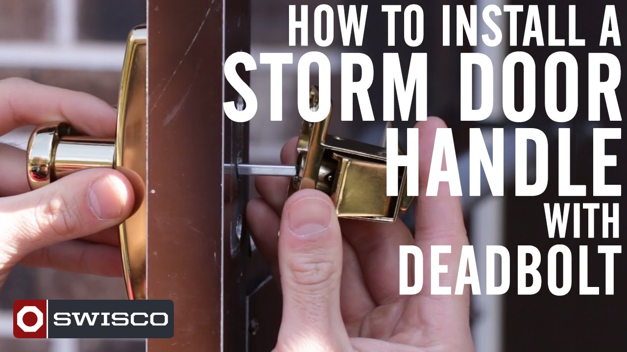 How To Install A Storm Door Handle With Deadbolt 1080p