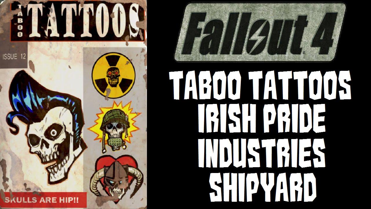 Fallout 4 Taboo Tattoos in Irish Pride Industries Shipyard