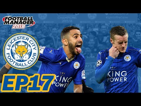 FM18: Leicester City EP17 - BOOM OR BUST?! End of League Season and Europa League Semi-Final