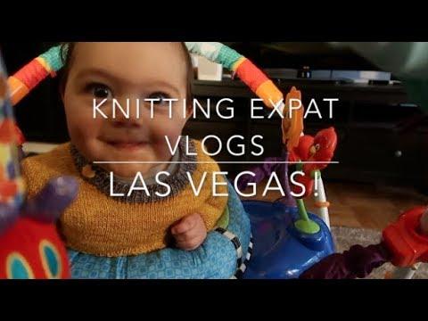 Knitting Expat Vlogs - Las Vegas!