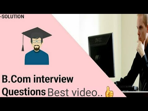 B.com Interview Questions For Freshers And Experience | Bcom: Bcom Interview Questions