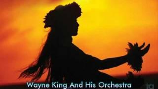 Wayne King And His Orchestra: My Little Grass Shack In Kealakekua, Hawaii