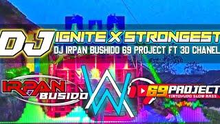 DJ IGNITE X STRONGEST by DJ IRPAN BUSHIDO 69 PROJECT ft 3D CHANEL.