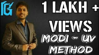 MODI - UV METHOD ( Optimal Solution) IN TRANSPORTATION PROBLEM